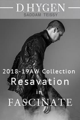 D.HYGEN (SADDAM TEISSY) 18-19AW  Exhibition Reservation