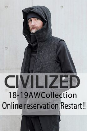 CIVILIZED 18-19AW Collection Online Reservations Start!