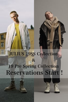 JULIUS 19SS Collection & JULIUS 19PS Collection 予約受付スタート!!
