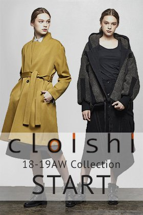 cloishi 18-19AW Collection Start!!