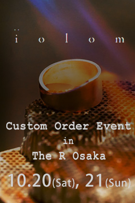 iolom Custom Order Event from The R Minami Horie
