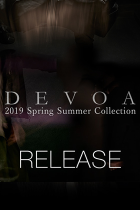 [Release Date Notice] DEVOA 19SS Collection 1st Delivery Releasing 23rd Nov, 12 noon!