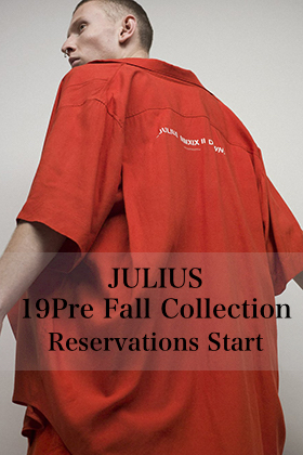 JULIUS 19Pre Fall Collection Reservations Start!!
