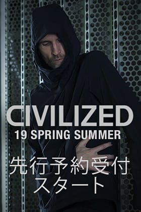 CIVILIZED 19SS Collection 先行予約受付開始!