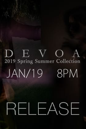 [Release Date Notice]DEVOA 19SS Collection New release on 19th of January at 8pm Japan time!