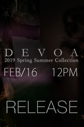 [Release Date Notice] DEVOA 19SS Collection New release on 16th of February at 12 noon Japan time!