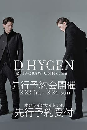 D.hygen 2019-20AW Collection Reservation Exhibition at The R and Online Reservations!