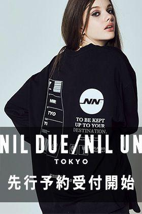 NIL DUE / NIL UN TOKYO 19SSコレクション 先行予約受付開始!