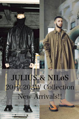 JULIUS & NILøS 2019-20AW Collection New Arrivals!!