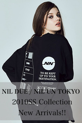 NIL DUE / NIL UN TOKYO 19SS Collection New Arrivals!!