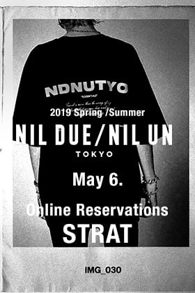 NIL DUE / NIL UN TOKYO 19SS Collection Online Reservations starting 6th May!