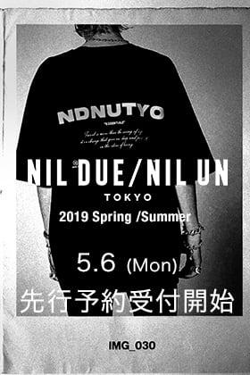 NIL DUE / NIL UN TOKYO 19SSコレクション 5月6日 正午12時から先行予約受付開始!