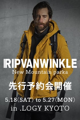 RIPVANWINKLE 【NEW MOUNTAIN PARKA】予約会開催決定!
