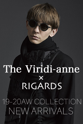The Viridi-anne × RIGARDS 19-20AW NEW ARRIVALS
