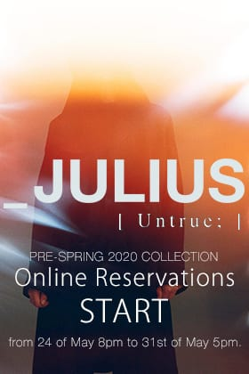JULIUS 2020 Pre Spring Collection Online Reservations Start!
