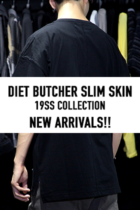 DIET BUTCHER SLIM SKIN 2019-20AW Collection Delivery Start!!