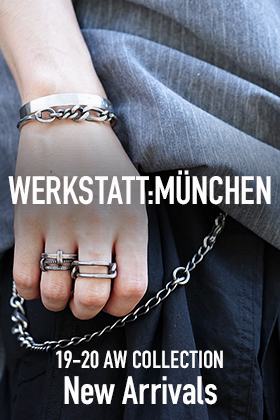Werkstatt Munchen 19-20AW Collection New Arrivals!!