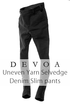 DEVOA 19-20AW Uneven Yarn Selvedge Denim Slim pants