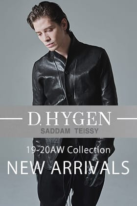 D.Hygen 19-20AW 1st Delivery !!