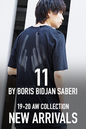 11 by BORIS BIDJAN SABERI 19-20AW 1st Delivery!