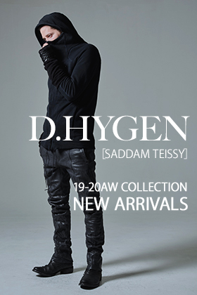 D.HYGEN 19-20AW 2nd Delivery!