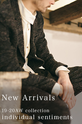 individual sentiments 19-20AW Collection New Arrivals!!