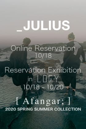 JULIUS 2020SS Reservation Exhibition in LOGY Kyoto