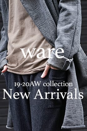 ware 19-20AW New Arrivals