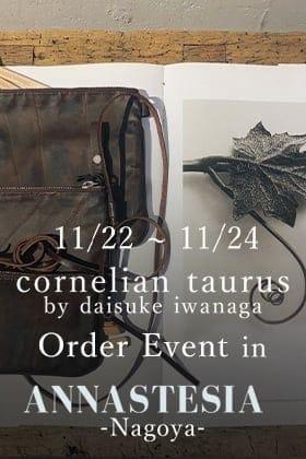 cornelian taurus Order Event in ANNASTESIA NAGOYA