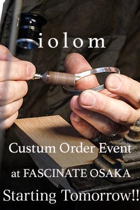 iolom Custom Event at FASCINATE Osaka starting tomorrow!