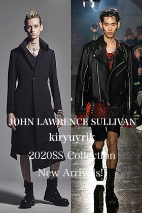 JOHN LAWRENCE SULLIVAN & kiryuyrik 2020SS Collection New Arrivals!!