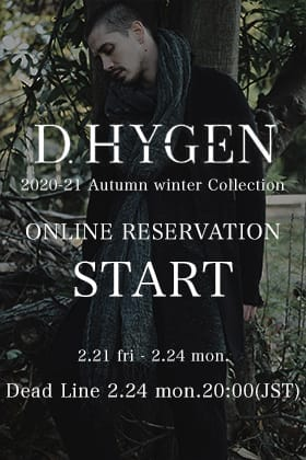 D.HYGEN 2020-21AW Collection Online Reservation Start!