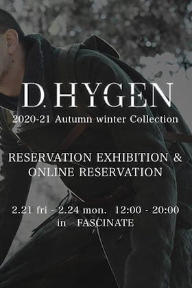 D.HYGEN 2020-21AW Collection Reservation Exhibition
