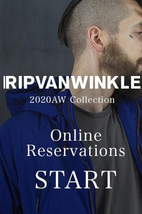 RIPVANWINKLE 2020AW Online Reservations Start!