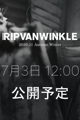 RIPVANWINKLE 20-21AW(秋冬)プレコレクションと別注アイテムの販売を7月3日 正午12時から開始します!