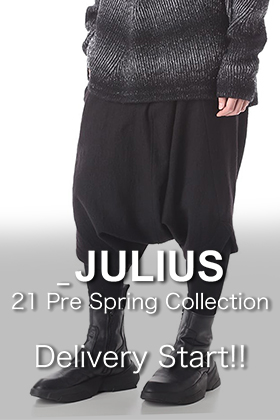 JULIUS - ユリウス 21 Pre Spring Collection Delivery Start!!