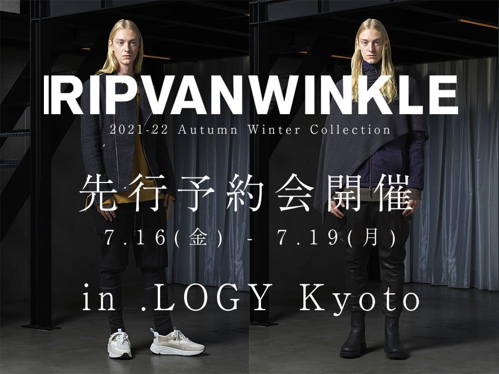 RIPVANWINKLE 2021-22AW(秋冬)コレクション先行予約会開催 in .LOGY Kyoto - 1-001