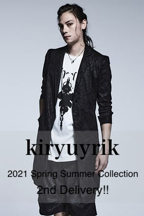 kiryuyrik 2021SS Collection 2nd Delivery!!
