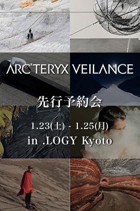 ARC'TERYX VEILANCE - アークテリクスヴェイランス 2021SSコレクション予約会 in .LOGY Kyoto