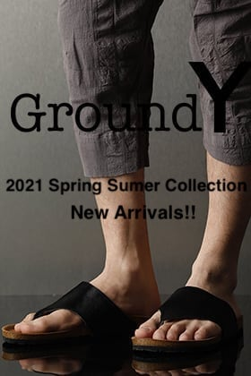 Ground Y - グラウンド ワイ 2021SS Collection【Unborn Calf Sandals】New Arrivals!!