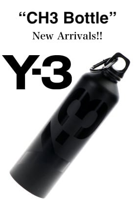 Y-3 2021SS Collection【CH3 Bottle】New Arrivals!!