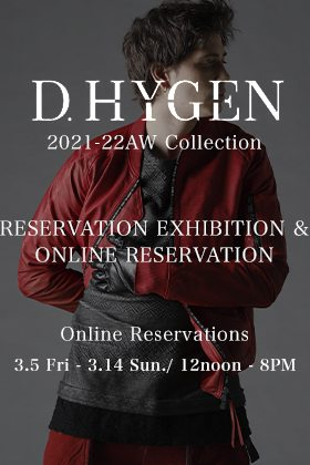 D.HYGEN 2021-22AW Collection Online Reservations from May 5th, 12 Noon(Japan Time)