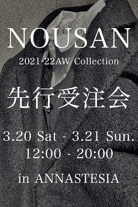 NOUSAN(ノウザン) 21-22AWコレクション 先行受注会 IN ANNASTESA名古屋