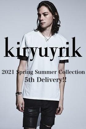 kiryuyrik - キリュウキリュウ 2021SS(春夏)コレクションより5弾目の新作が入荷!!