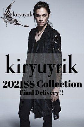 kiryuyrik - キリュウキリュウ 2021春夏コレクション 最終入荷!!