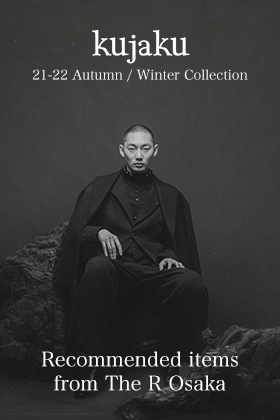 kujaku 21-22AW Collection Recommended items from The R Osaka