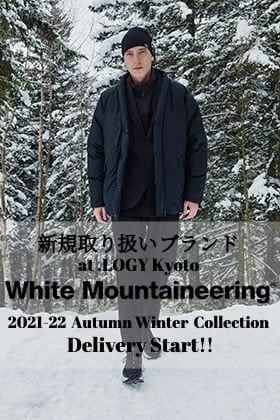 .LOGY(Kyoto Fujii Daimaru) New Brand  White Mountaineering 2021-22AW Delivery Start!!