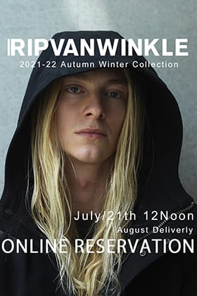 From now on, we will start accepting reservations for the RIPVANWINKLE 2021 -22 AW collection August delivery!