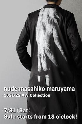 nude: masahiko maruyama 21 -22 AW collection 7/31 (Sat) Sale starts from 12 o'clock!