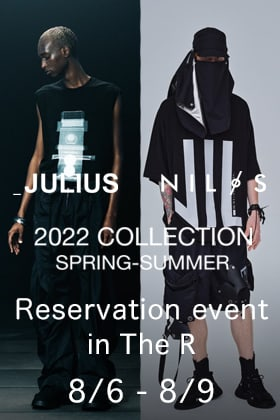 JULIUS & NILøS 22 SS (Spring/Summer) Collection reservation exhibition will be held!!